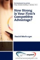 How Strong Is Your Firm's Competitive Advantage?