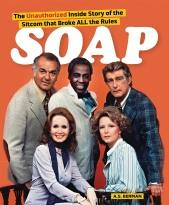 SOAP: THE INSIDE STORY OF THE SITCOM THAT BROKE ALL THE RULES
