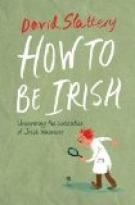 HOW TO BE... IRISH