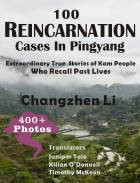 100 Reincarnation Cases In Pingyang:Extraordinary True Stories of Kam People Who Recall Past Lives