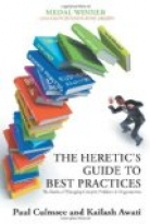 The Heretics Guide to Best Practices