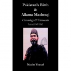 PAKISTAN'S BIRTH & ALLAMA MASHRAQI: CHRONOLOGY & STATEMENTS, PERIOD: 1947-1963
