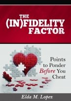 THE (IN)FIDELITY FACTOR: Points to Ponder Before You Cheat
