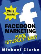 Facebook Marketing Made (Stupidly) Easy