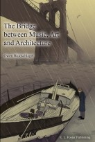The Bridge Between Music, Art and Architecture