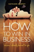 How to Win in Business