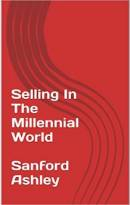 Selling In The Millennial World Sanford Ashley