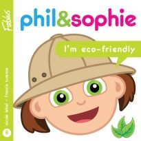Phil & Sophie : I'm eco-friendly