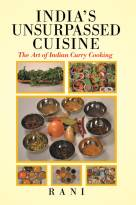 India's Unsurpassed Cuisine: The Art of Indian Curry Cooking