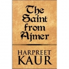 THE SAINT FROM AJMER