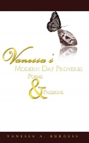 VANESSA'S MODERN DAY PROVERBS, PASSIONS, AND POEMS