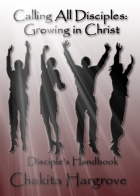 CALLING ALL DISCIPLES: GROWING IN CHRIST
