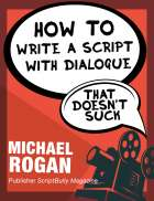How to Write a Movie Script With Dialogue That Doesn't Suck