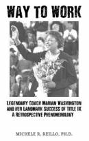Way to Work: Legendary Coach Marian Washington and her Landmark Success of Title IX, a Retrospective Phenomenology