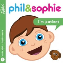 Phil & Sophie : I'm patient