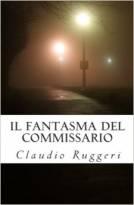 Il fantasma del Commissario (Italian Edition)