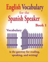 ENGLISH VOCABULARY FOR THE SPANISH SPEAKER BOOK 1