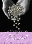CAN YOU HANDLE MY PEARLS?