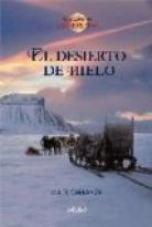 EL DESIERTO DE HIELO (edición RÚSTICA)