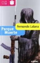 PARQUE MUERTE. Ganador Modalidad Infantil (edición XX Premio Edebé)