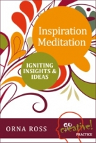 Inspiration Meditation: Igniting Insights & Ideas (A Go Creative! Book)