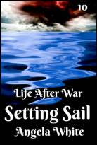 Setting Sail Book Ten (Life After War 10)