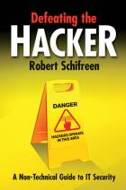 Defeating the Hacker - A Non-Technical Guide to IT Security