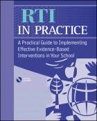 RTI in Practice: A Practical Guide to Implementing Effective Evidence-Based Interventions in Your School