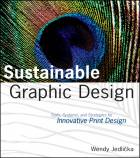 Sustainable Graphic Design: Tools, Systems, and Strategies for Innovative Print Design