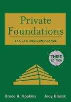 Private Foundations, 3e: Tax Law and Compliance
