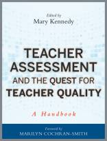 Teacher Assessment and the Quest for Teacher Quality