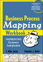 Business Process Mapping Workbook: Improving Customer Satisfaction