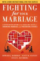Fighting For Your Marriage: A Deluxe Revised Edition of the Classic Best Seller for Enhancing Marriage and Preventing Divorce