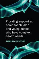 Providing Support at Home for Children and YoungPeople who have Complex Health Needs