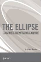 The Ellipse: A Historical and Mathematical Journey