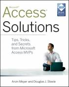 Access Solutions:  Tips, Tricks, and Secrets fromMicrosoft Access MVPs