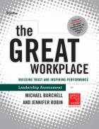 The Great Workplace: Building Trust and InspiringPerformance Self-Assessment