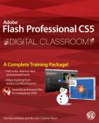Flash Professional CS5 Digital Classroom, (Book and Video Training)