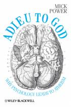 Adieu to God - Why Psychology Leads to Atheism
