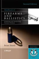Handbook of Firearms and Ballistics - Examiningand Interpreting Forensic Evidence 2e