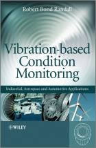 Vibration-based Condition Monitoring - Industrial,Aerospace and Automotive Applications