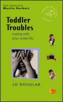 Toddler Troubles - Coping with your Under-5's