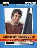 Exam 77-885 Microsoft Access 2010 with Microsoft Office 2010 Evaluation Software