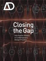 Closing the Gap - Information Models inContemporary Practice - Architectural Design