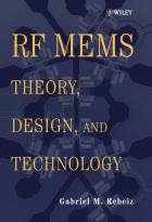 RF MEMS: Theory, Design, and Technology