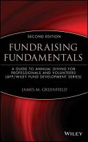 Fundraising Fundamentals: A Guide to Annual Giving for Professionals and Volunteers, 2e