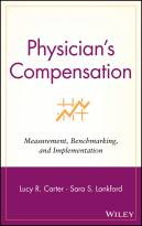 Physician's Compensation: Measurement,Benchmarking, and Implementation