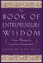 The Book of Entrepreneurs' Wisdom: Classic Writings by Legendary Entrepreneurs