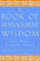 The Book of Management Wisdom: Classic Writings by Legendary Managers