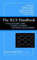 The RCS Handbook: Tools for Real Time ControlSystems Software Development